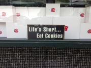 Life's short... Eat Cookies